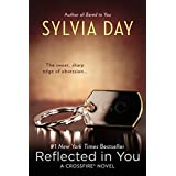 Reflected in You (Crossfire, Book 2) ~ Sylvia Day