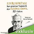 Eierlikörtage: Das geheime Tagebuch des Hendrik Groen, 83 1/4 Jahre Hörbuch von Hendrik Groen Gesprochen von: Felix von Manteuffel