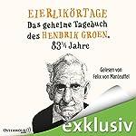 Eierlikörtage: Das geheime Tagebuch des Hendrik Groen, 83 1/4 Jahre | Hendrik Groen
