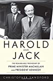 img - for Harold and Jack: The Remarkable Friendship of Prime Minister Macmillan and President Kennedy book / textbook / text book
