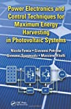 Power Electronics and Control Techniques for Maximum Energy Harvesting in Photovoltaic Systems (Industrial Electronics)