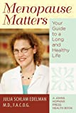 Menopause Matters: Your Guide to a Long and Healthy Life (A Johns Hopkins Press Health Book)
