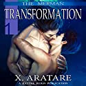Transformation: The Merman, Book 1 Audiobook by X. Aratare Narrated by Chris Patton