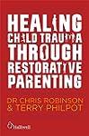 Healing Child Trauma Through Restorat...
