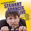 Tour de Francis: Live  by Stewart Francis Narrated by Stewart Francis