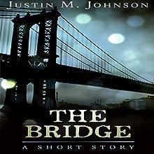 The Bridge: Ten Thousand Words or Less, Book 7 | Livre audio Auteur(s) : Justin M. Johnson Narrateur(s) : Tom Jordan