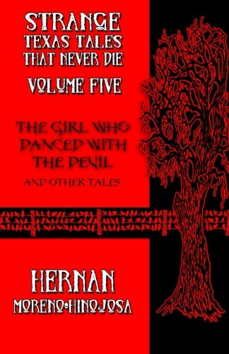 The Girl Who Danced with the Devil: And Other Tales (Strange Texas Tales That Never Die Anthology) (Volume 5) (The Devil Never Dies compare prices)