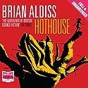 Hothouse Hörbuch von Brian Aldiss Gesprochen von: Nick Boulton