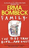 Family - The Ties that Bind...And Gag! (0449215296) by Bombeck, Erma