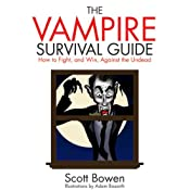 The Vampire Survival Guide: How to Fight and Win Against the Undead | [Scott Bowen]