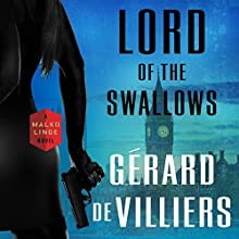 Lord of the Swallows: A Malko Linge Novel Audiobook by Gérard de Villiers Narrated by Nicholas Guy Smith
