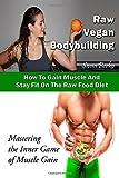 Raw Vegan Bodybuilding