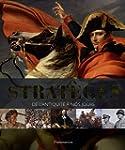 Strat�ges : De l'Antiquit� � nos jours
