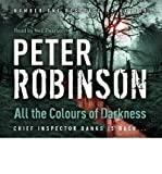 By (author) Peter Robinson All the Colours of Darkness: A DCI Banks Mystery (CD-Audio) - Common