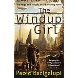 The Windup Girl ~ Paolo Bacigalupi