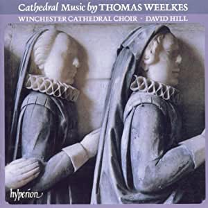Weelkes: Cathedral Music - Anthems (English Orpheus, Vol 10) /Winchester Cathedral Choir · Byram-Wigfield · Hill