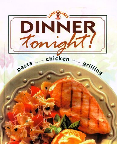 land-o-lakes-dinner-tonight-pasta-chicken-grilling-by-the-editors-of-creative-publishing-internation