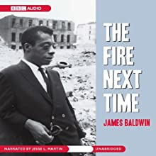 The Fire Next Time (       UNABRIDGED) by James Baldwin Narrated by Jesse L. Martin