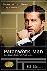 Patchwork Man: Years Hiding From His Past; Today It Finds Him. by D.B. Martin ebook deal