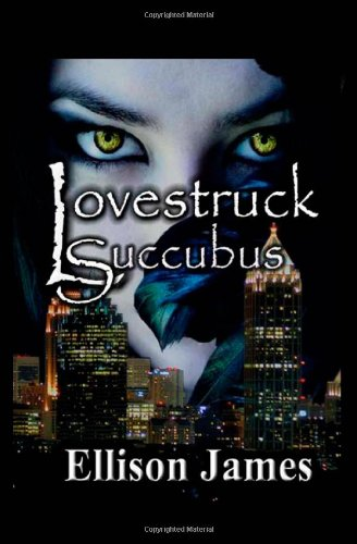 Lovestruck Succubus (Paperback) by Ellison James