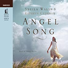 Angel Song (       UNABRIDGED) by Sheila Walsh Narrated by Sheila Walsh