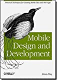 img - for Mobile Design and Development: Practical concepts and techniques for creating mobile sites and web apps (Animal Guide) book / textbook / text book