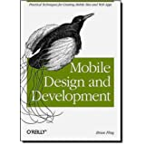 Mobile Design and Development: Practical concepts and techniques for creating mobile sites and web apps (Animal Guide) ~ Brian Fling