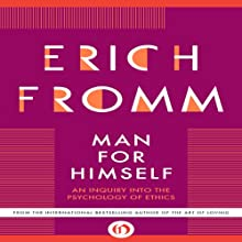 Man for Himself: An Inquiry into the Psychology of Ethics | Livre audio Auteur(s) : Erich Fromm Narrateur(s) : Phil Holland