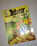 Asterix and the Goths (Classic Asterix paperbacks) (0340202955) by Goscinny