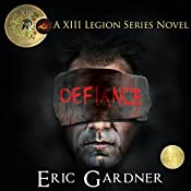Defiance: Thirteenth Legion Series, Book 1 | Eric Gardner