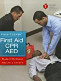 img - for Heartsaver First Aid CPR AED Student Workbook book / textbook / text book