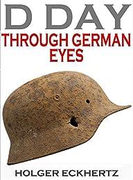 D DAY Through German Eyes – The Hidde…