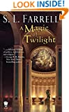 A Magic of Twilight: Book One of the Nessantico Cycle