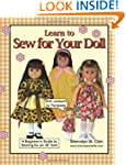 Learn to Sew for Your Doll: A Beginne...
