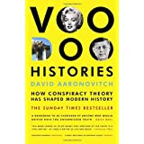 Voodoo Histories: How Conspiracy Theory Has Shaped Modern Historyby David Aaronovitch