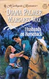 Husbands On Horseback: Paper Husband & Bride in Waiting (2 in 1 Harlequin Romance, No 3427) (037303427X) by Diana Palmer