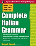 img - for Practice Makes Perfect: Complete Italian Grammar (Practice Makes Perfect Series) book / textbook / text book