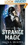 Strange Magic: A Yancy Lazarus Novel...