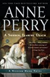 A Sudden, Fearful Death: A William Monk Novel (Mortalis) (0345513983) by Perry, Anne