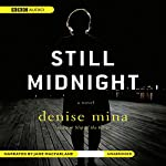 Still Midnight Audiobook by Denise Mina Narrated by Jane MacFarlane