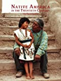 Native America in the Twentieth Century : An Encyclopedia (Garland Reference Library of Social Science)