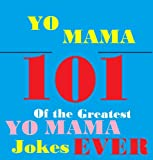 Yo Mama Jokes! : 101 of the Best Yo Mama Insult Jokes Ever!