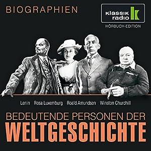 Bedeutende Personen der Weltgeschichte: Lenin / Rosa Luxemburg / Roald Amundsen / Winston Churchill Hörbuch
