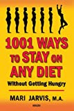 img - for 1001 Ways to Stay on Any Diet Without Getting Hungry book / textbook / text book