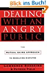 Dealing with an Angry Public: The Mut...