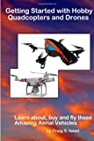 Craig S Issod [ GETTING STARTED WITH HOBBY QUADCOPTERS AND DRONES: LEARN ABOUT, BUY AND FLY THESE AMAZING AERIAL VEHICLES ] BY Issod, Craig S ( AUTHOR )Jun-10-2013 ( Paperback )