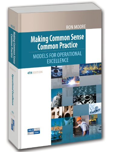 Making Common Sense Common Practice, Fourth Edition: Models for Operational Excellence, by Ron Moore