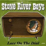 Love on the Dial Stone River Boys