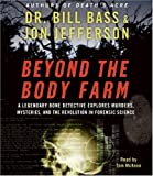 img - for Beyond the Body Farm CD: A Legendary Bone Detective Explores Murders, Mysteries, and the Revolution in Forensic Science book / textbook / text book