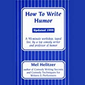 How to Write Humor   [Mel Helitzer]